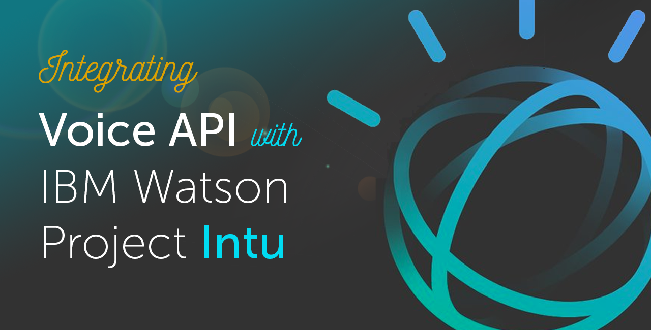 IBM Watson Project Intu and Nexmo Voice API