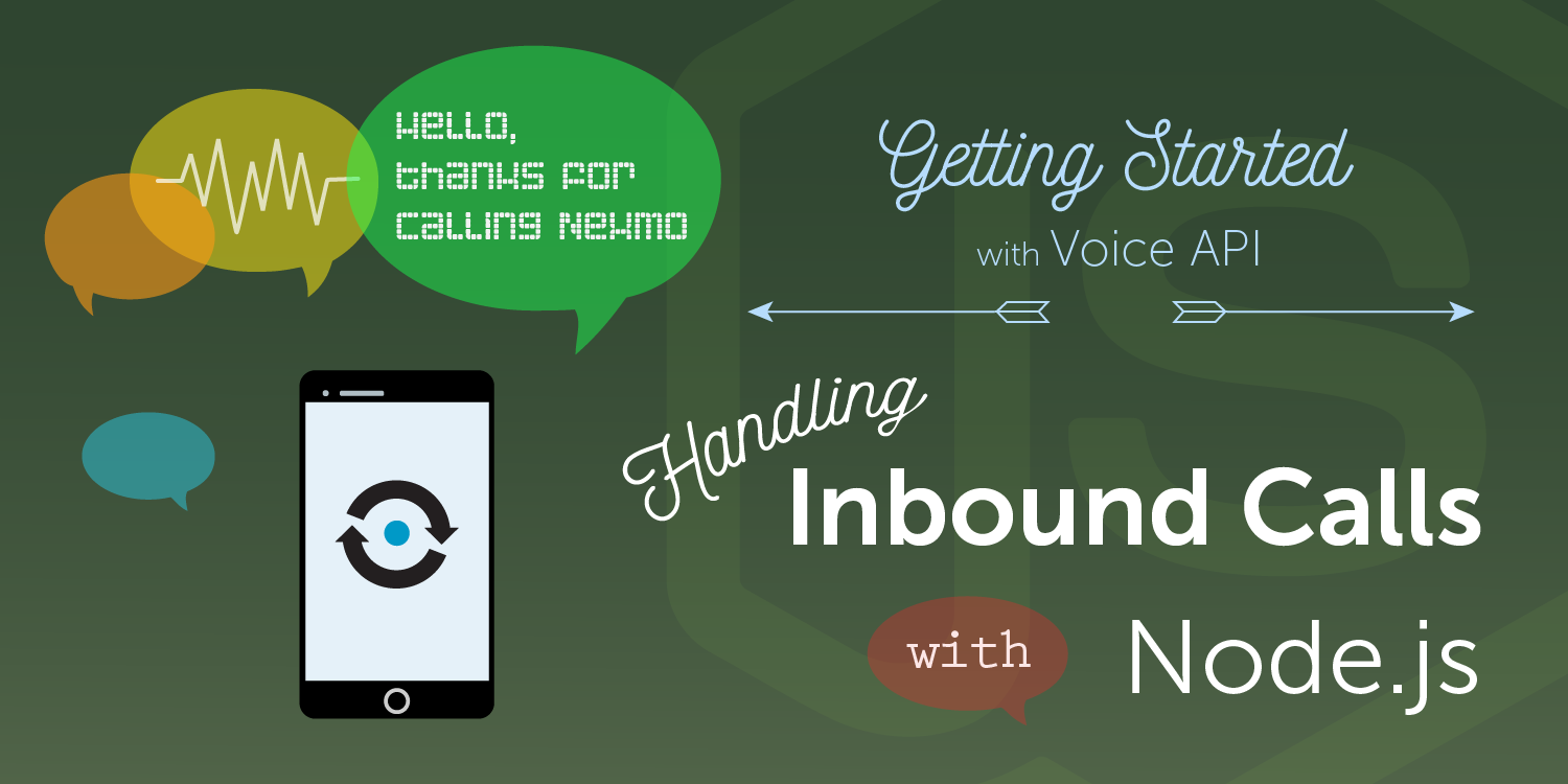 How to Respond to Incoming Phone Calls w/ Node js - Nexmo