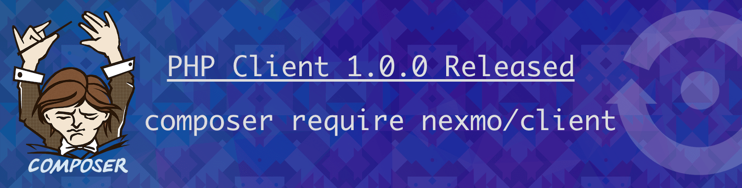 Nexmo PHP client 1.0.0 Release