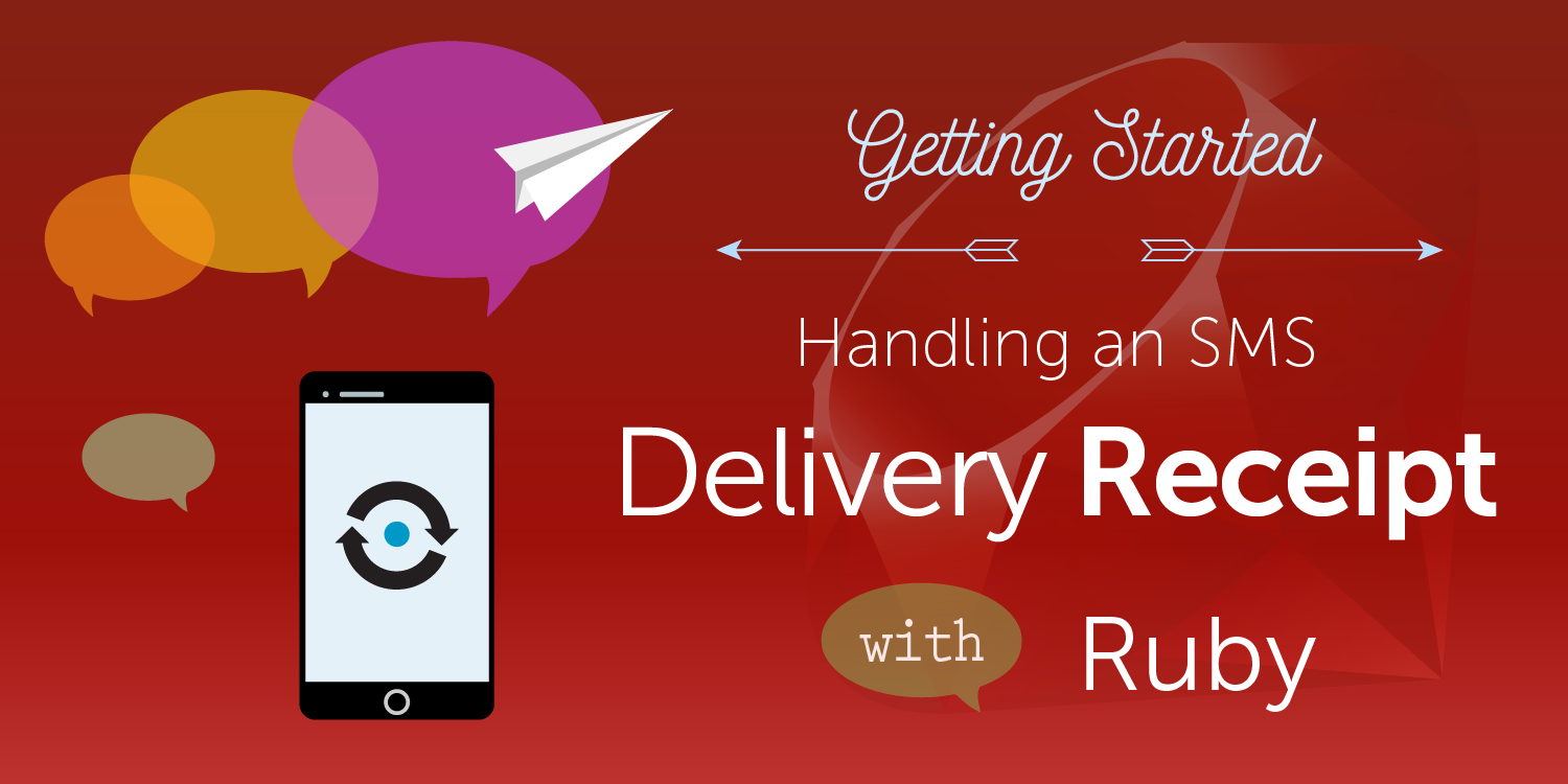 Getting started handling an SMS Delivery Receipt with Ruby