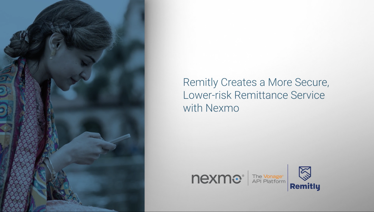 Remitly Creates a Secure Service for International Money Transfer with Nexmo