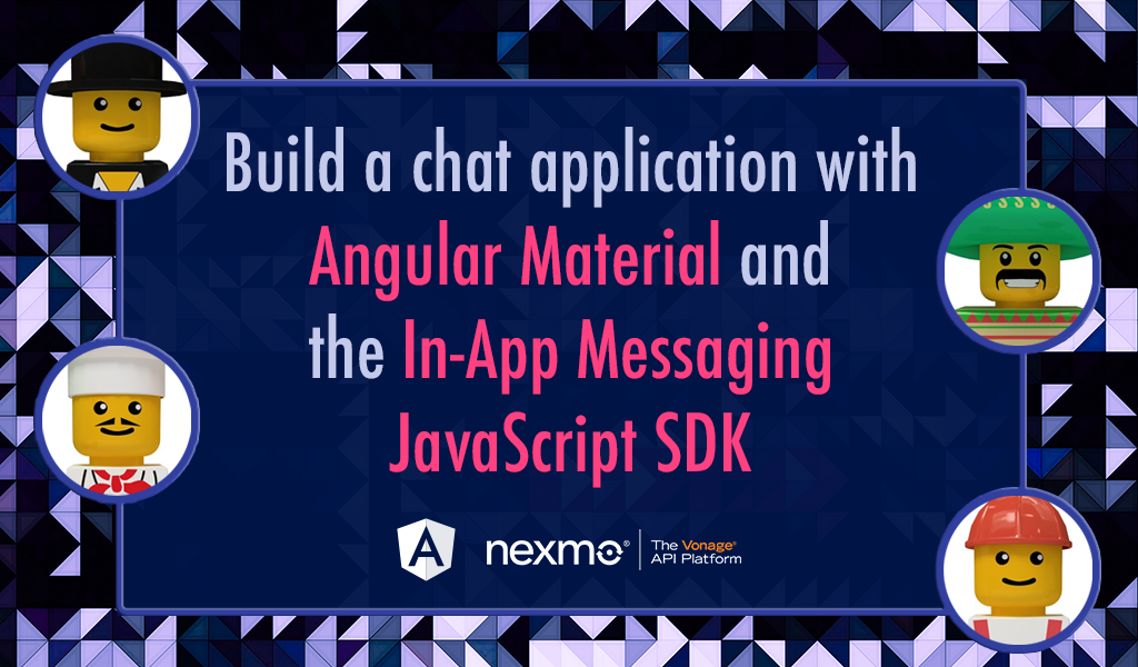 Build a Chat Application with Angular Material and the Nexmo