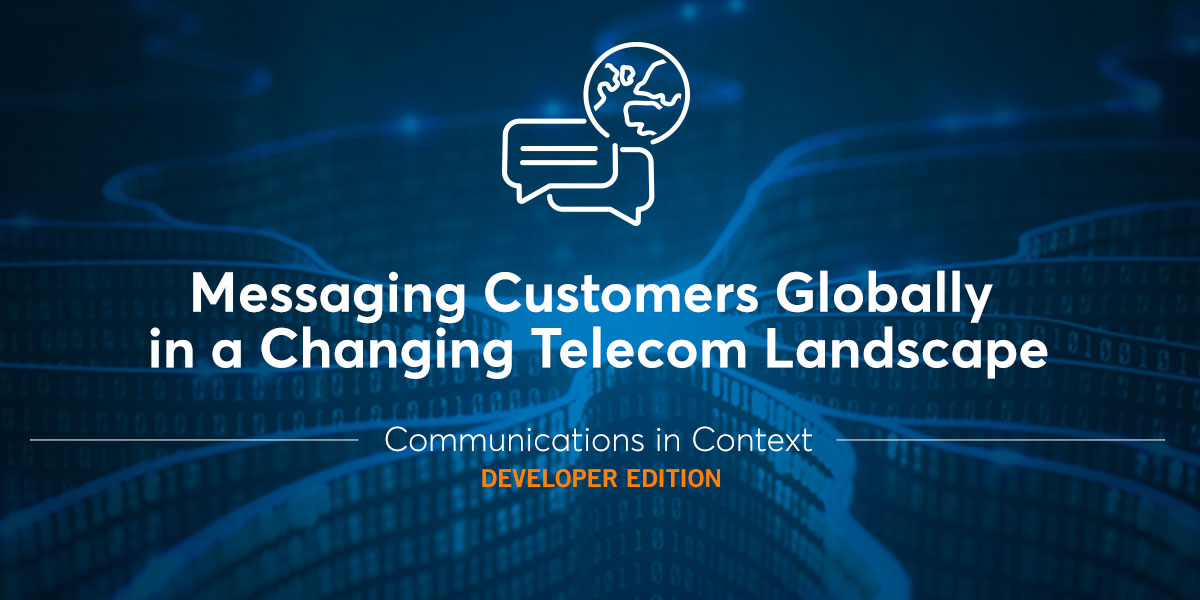 Messaging Customers Globally in a Changing Telecom Landscape