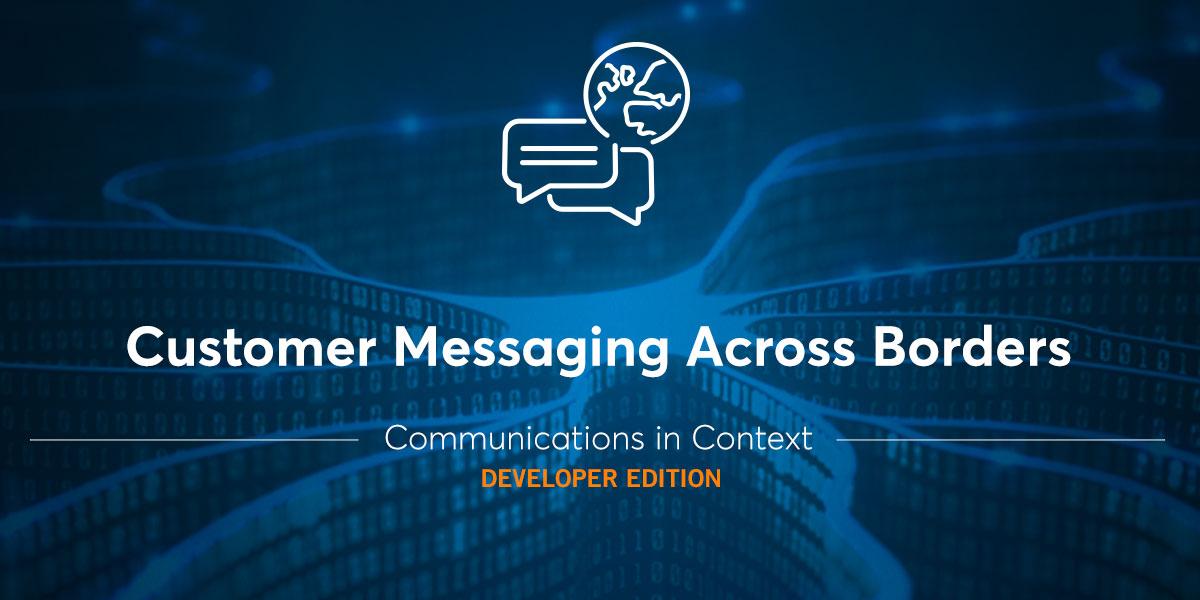 customer messaging across borders