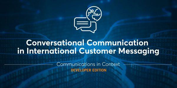 Conversational Communication in International Customer Messaging