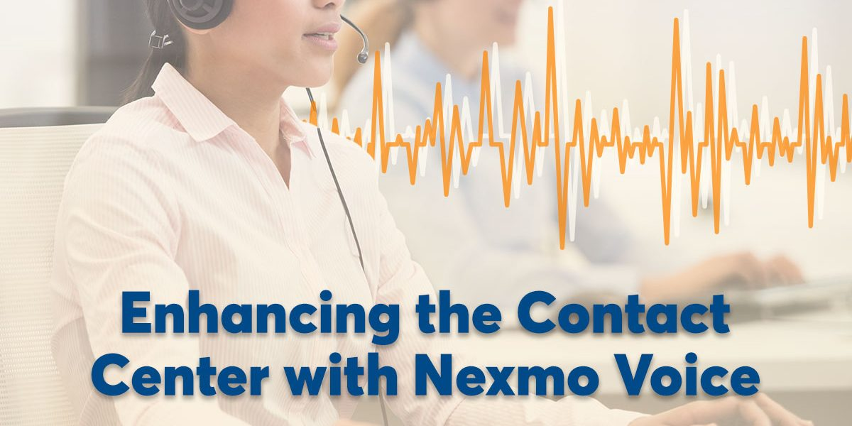 Nexmo offers a number of features targeted at improving the overall call experience and maximizing the value derived from the contact center.