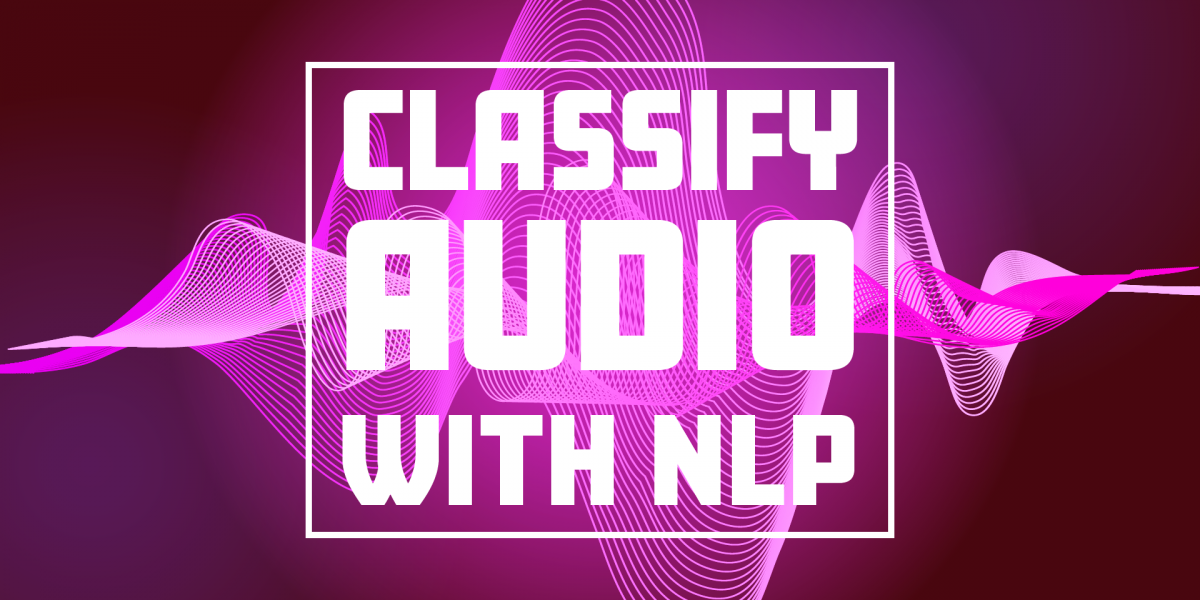 Automatically Classify your Call Recordings using Natural