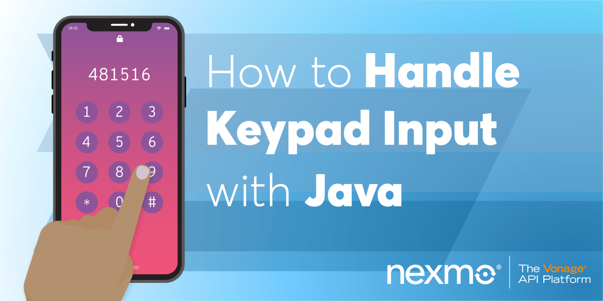 Handle Keypad Input (DTMF) with Java - Nexmo Developer Blog