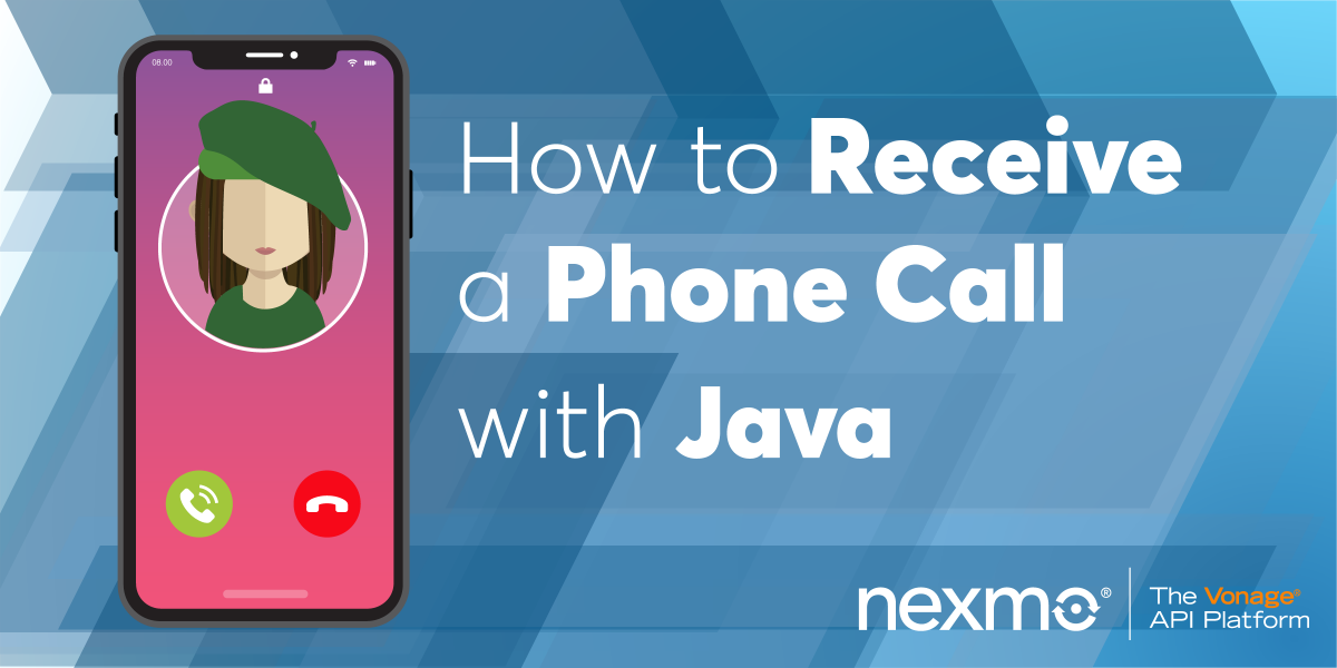 Receive a Phone Call with Java - Nexmo Developer Blog