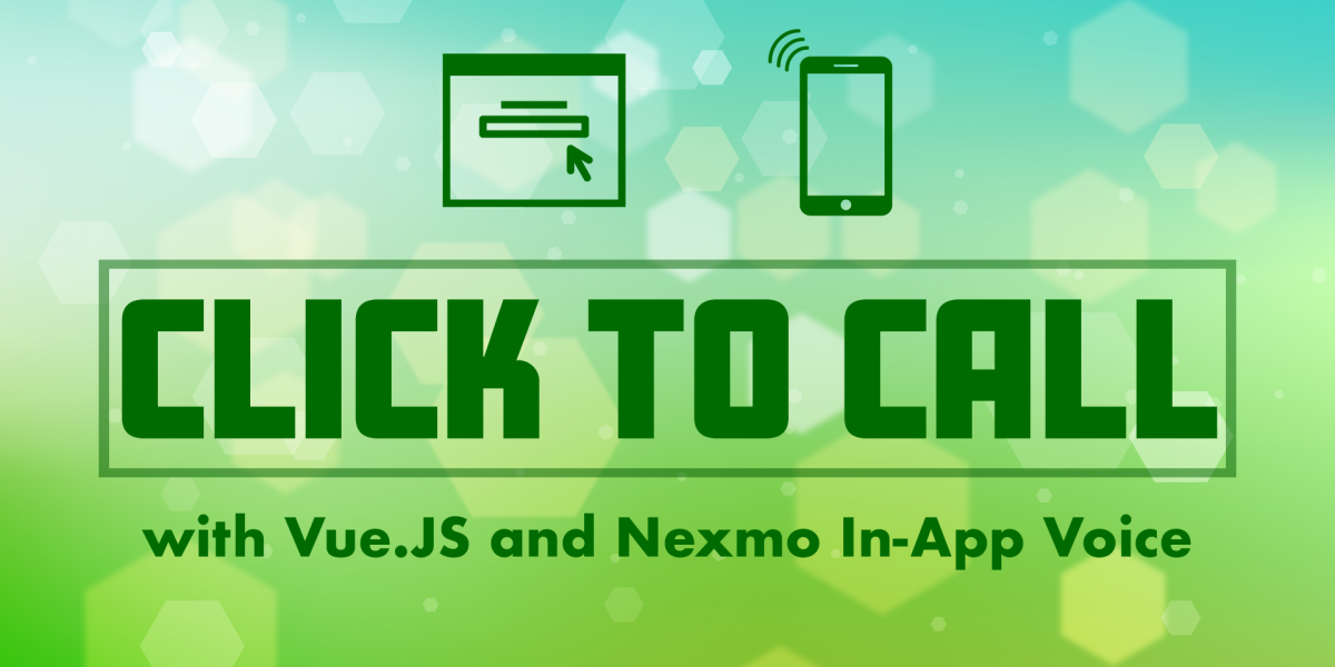 Making Phone Calls from a Web Browser with Vue JS and Nexmo