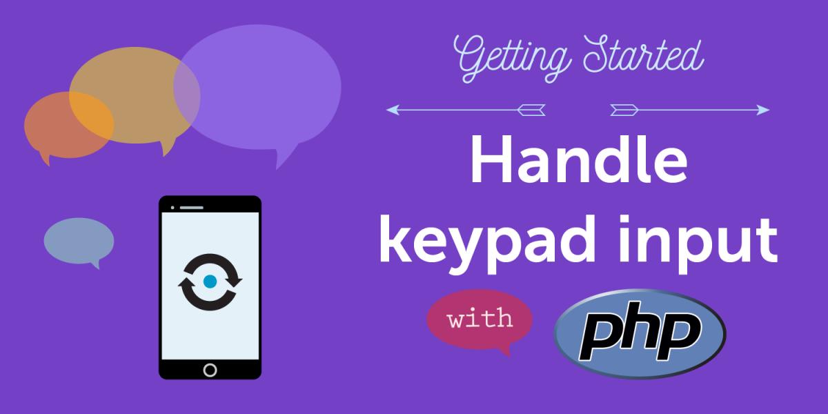 Handle Keypad Input (DTMF) with PHP - Nexmo Developer Blog