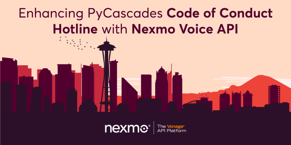 Enhancing PyCascades Code of Conduct Hotline with Nexmo Voice API
