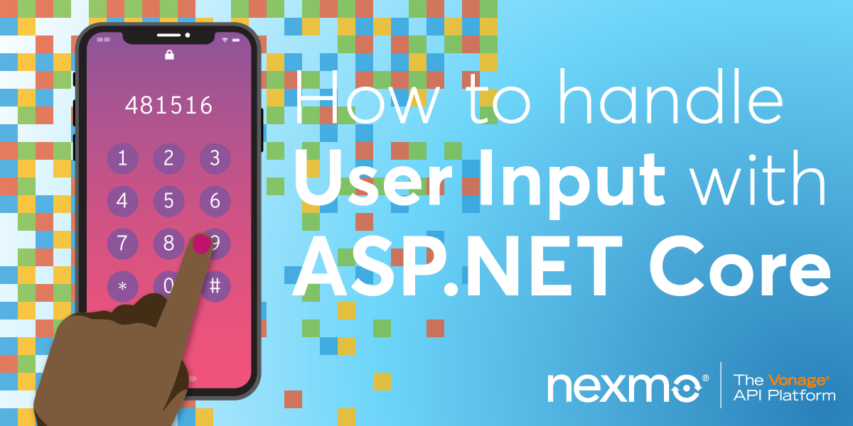 How to Handle User Input With ASP NET Core - Nexmo Developer