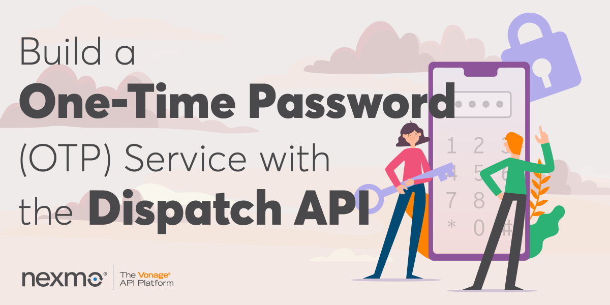 Build a One-Time Password (OTP) Service Using the Dispatch