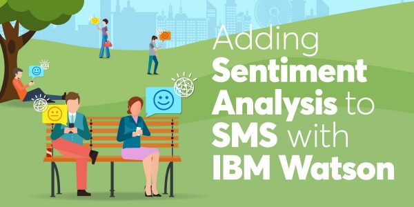 Adding Sentiment Analysis to SMS with IBM Watson