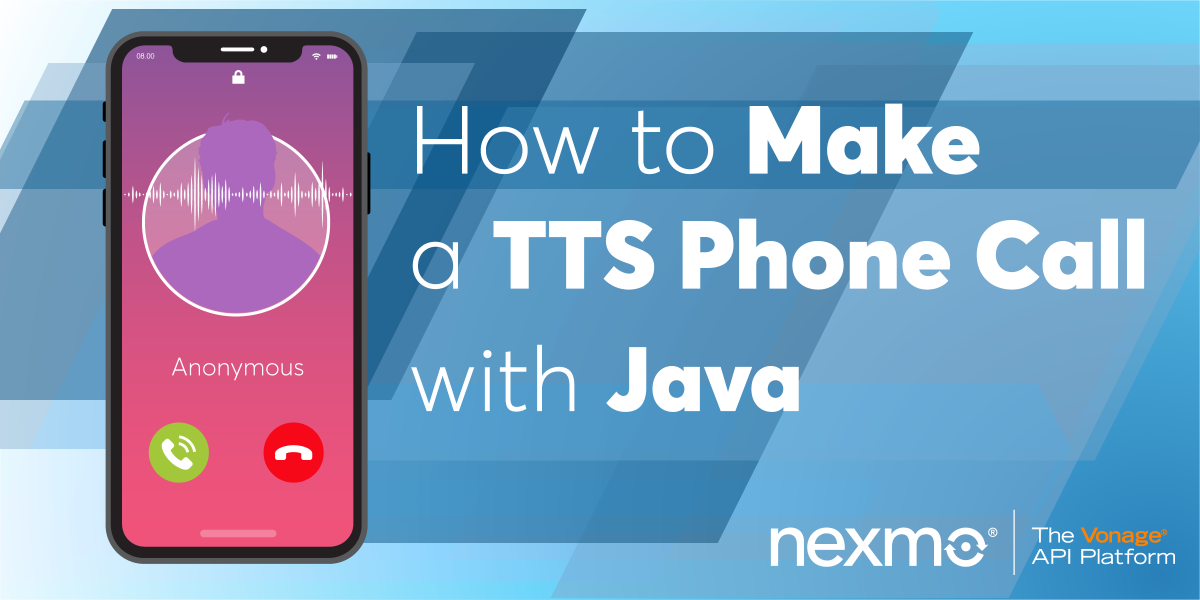 Make Text-to-Speech Phone Call with Java - Nexmo Developer Blog