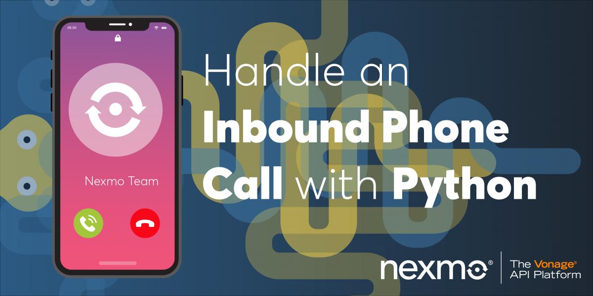 Handle an Inbound Phone Call with Python - Nexmo Developer Blog
