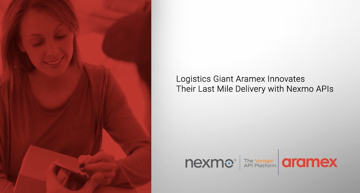 Logistics Giant Aramex Innovates Their Last Mile Delivery with Nexmo APIs