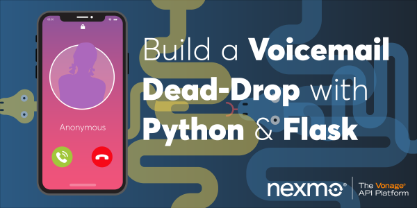 Build a Voicemail Dead-Drop with Python & Flask