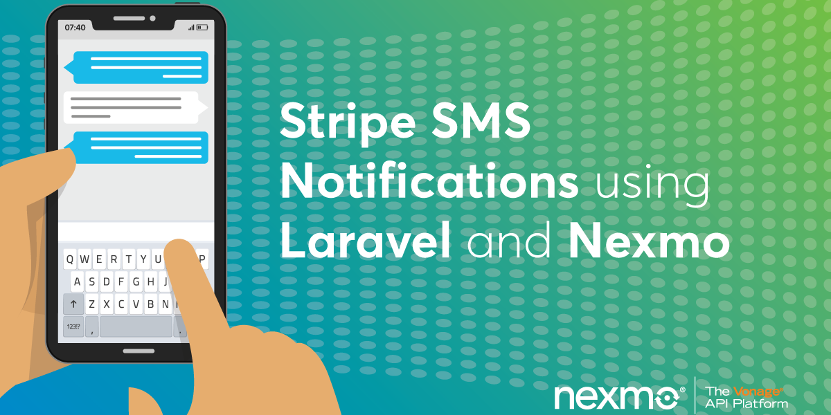 Stripe SMS Notifications Using Laravel and Nexmo - Nexmo Developer Blog