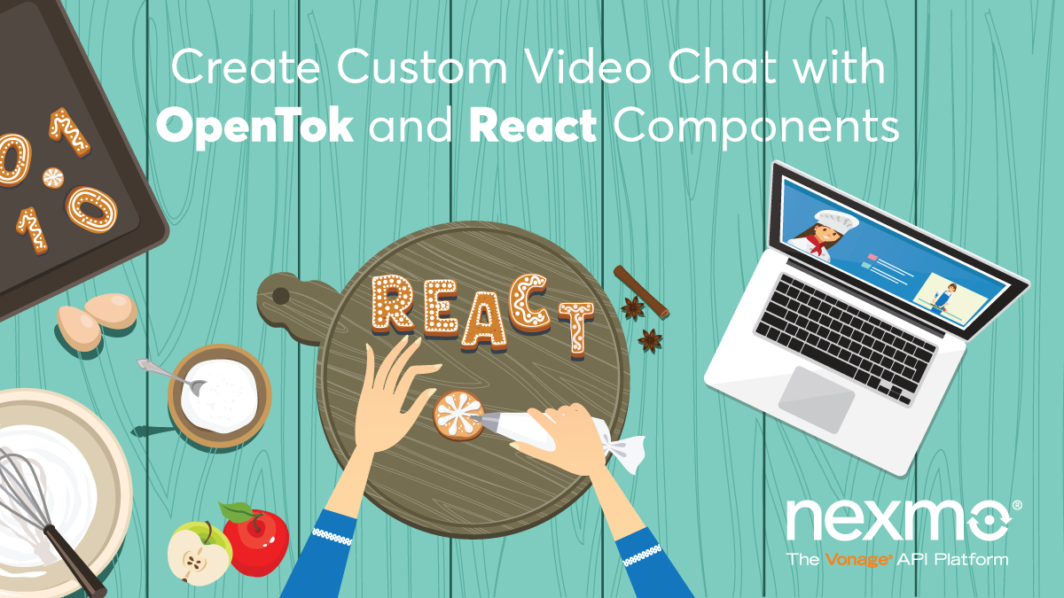 Create Custom Video Chat with OpenTok and React Components - Nexmo